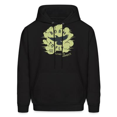 Hoodie Born to fly