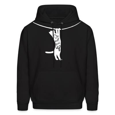 Hoodie Do not give up