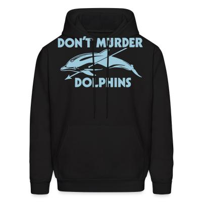 Hoodie D'ont murder dolphins