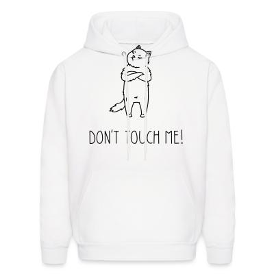 Hoodie Don't touch me