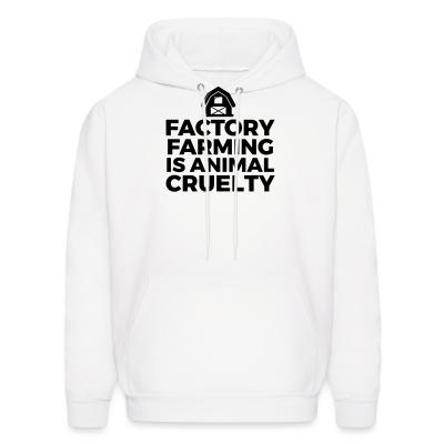 Hoodie Factory farming is animal cruelty