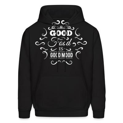 Hoodie Good food is good mood