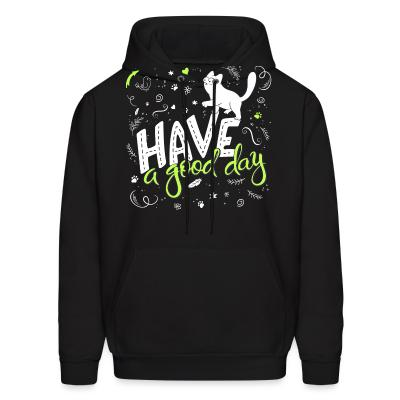 Hoodie Have a good day
