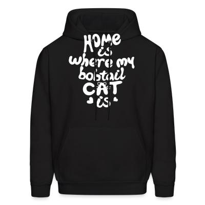 Hoodie Home is where my bobtail cat is