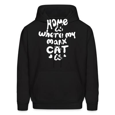 Hoodie Home is where my manx cat is