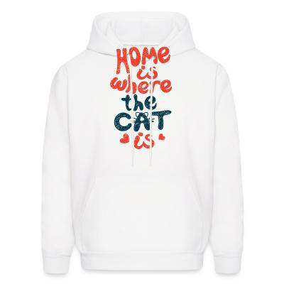 Hoodie Home is where the cat is