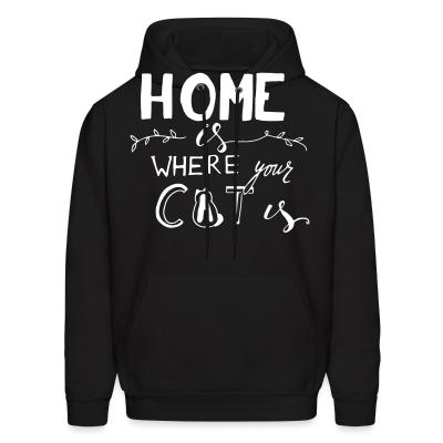 Hoodie Home is where your cat is