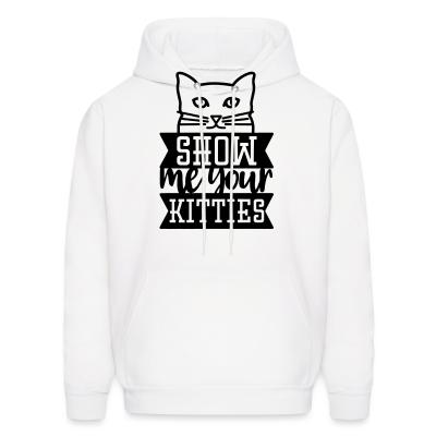 Hoodie How me your kittes