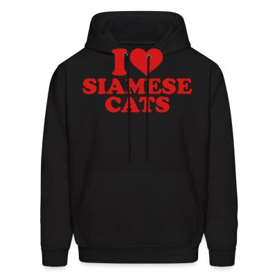 Hoodie I love siamese cats