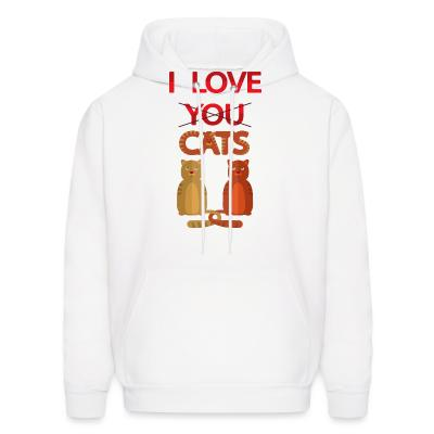 Hoodie I love you cats