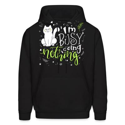 Hoodie I'm busy doing nothing