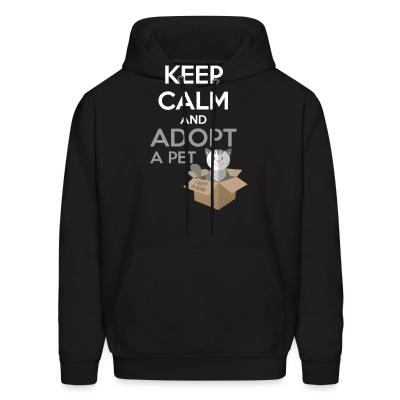 Hoodie keep calm and apodt a pet
