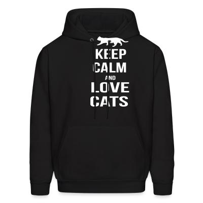 Hoodie keep calm and love cats