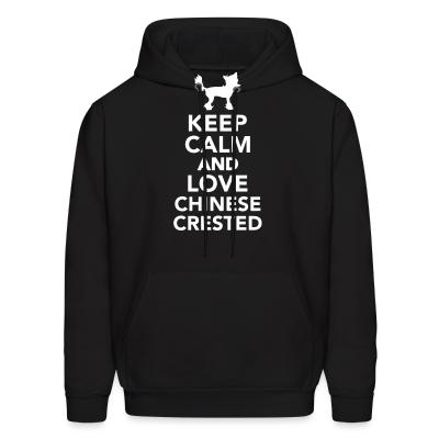 Hoodie keep calm and love chinese crested
