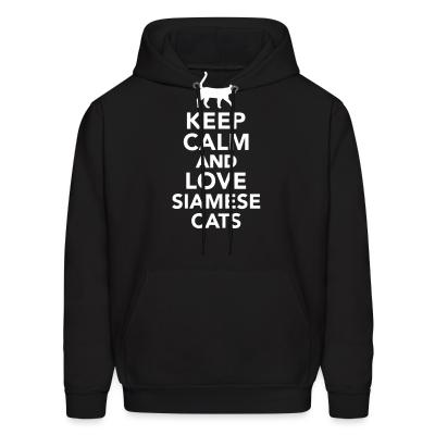 Hoodie Keep calm and love siamese cats