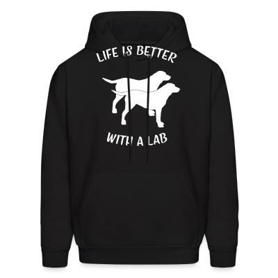 Hoodie life is better with a lab