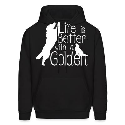 Hoodie life is better with golden