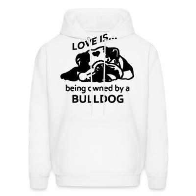 Hoodie love is ... being owned by a bulldog