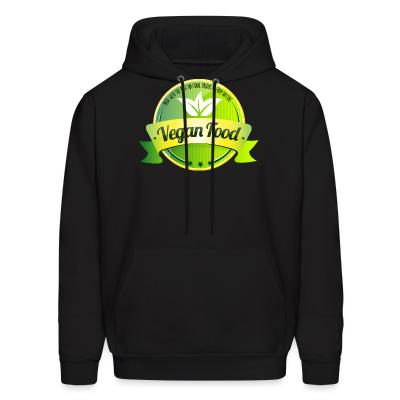 Hoodie Made with the best natural product from nature Vegan food