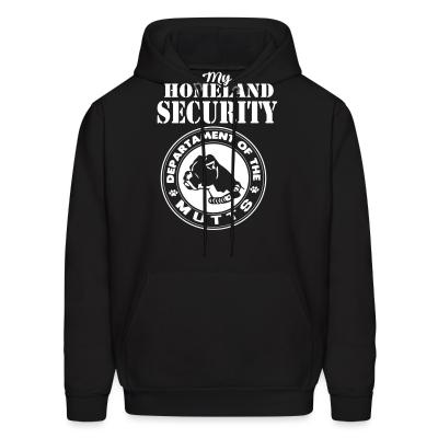 Hoodie My homeland security. Departament of the mutts