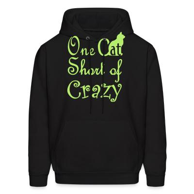 Hoodie One cat short of crazy