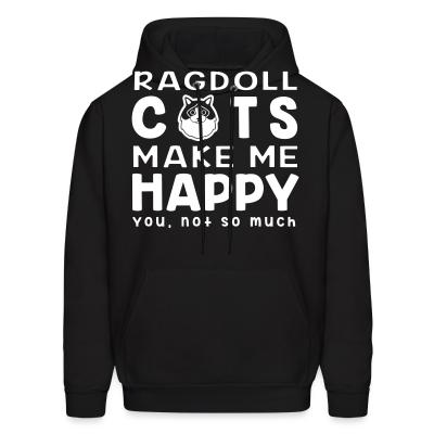 Hoodie Ragdoll cats make me happy. You, not so much.