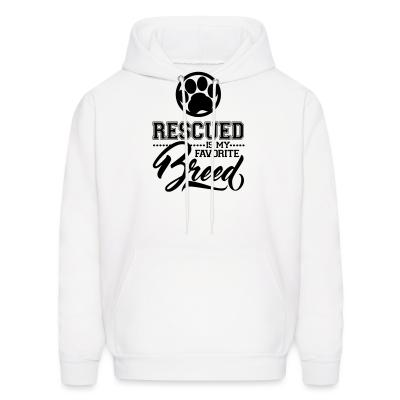 Rescued is my faforite breed
