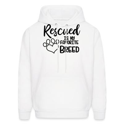 Hoodie rescued is my favorite breed