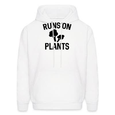 Hoodie Runs on plants