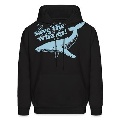 Hoodie Save the whales