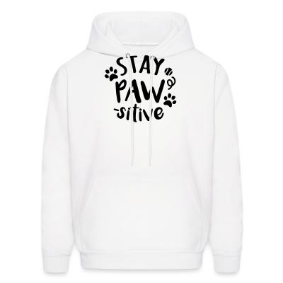 Hoodie stay paws -sitive