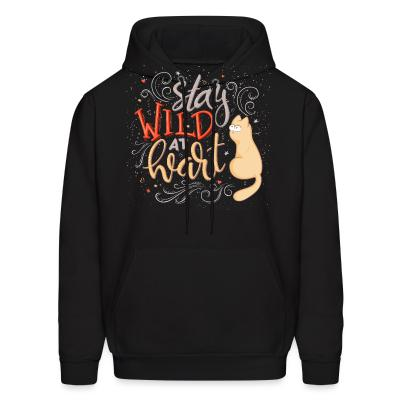 Hoodie Stay wild at heart