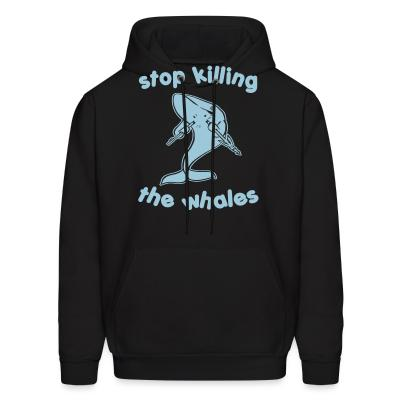 Hoodie Stop killing the whales