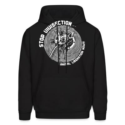 Hoodie Stop vivisection - animal liberation now!!!