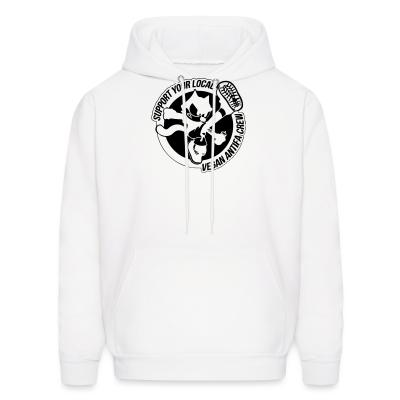 Hoodie Support your local vegan antifa crew