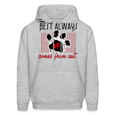 Hoodie The best always comes from cat