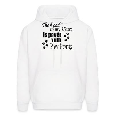 Hoodie The road to my heart is paved whith paw prints