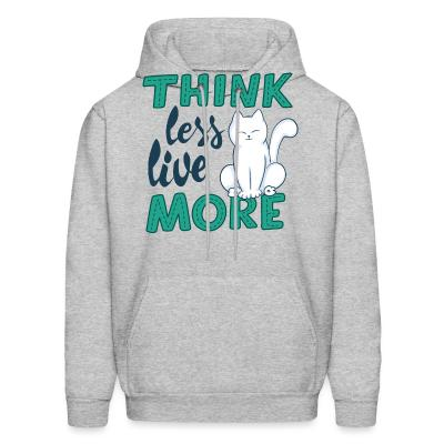 Hoodie think less live moore
