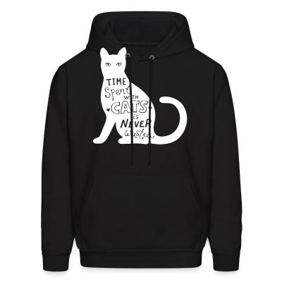 Hoodie Time spent with cats is nerver wasted
