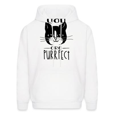 Hoodie TYou are purrfect