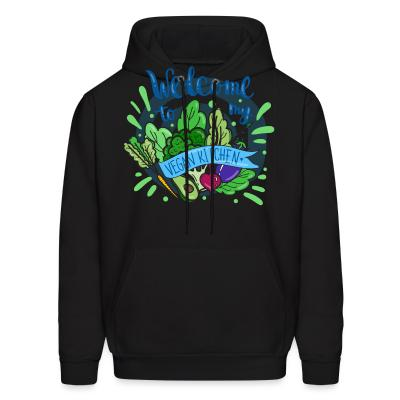 Hoodie Welcome to my vegan Kitchen
