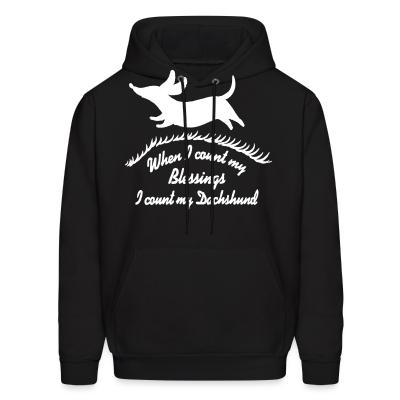 Hoodie When i count m'y blessing i count m'y dachshund