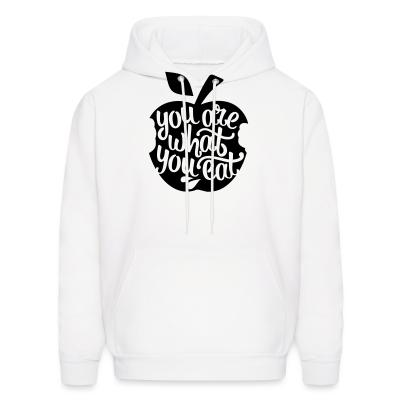 Hoodie you are what you eat