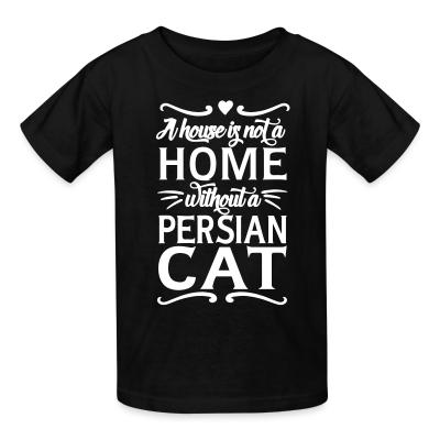 A house is not a home without a persian cat
