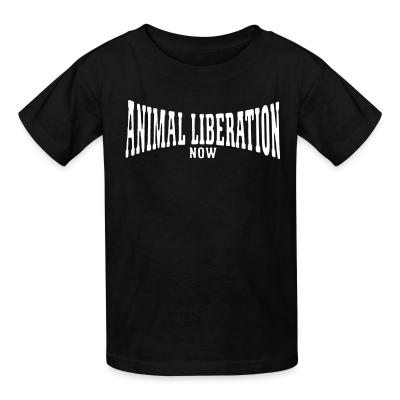 Kid tshirt Animal liberation now