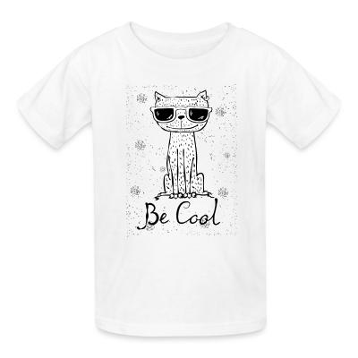 Kid tshirt Be cool