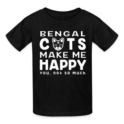 Kid tshirt Bengla cats make me happy. You, not so much.