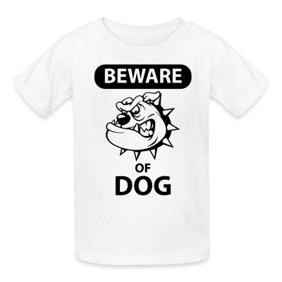Kid tshirt Beware of dog