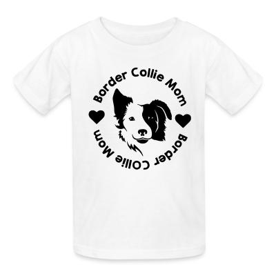 Kid tshirt Border Collie mom