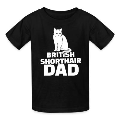Kid tshirt British Shorthair dad